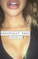 Groupchat OGOC by kirauglyyy
