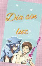 Dia sin Luz  by fujoshi_vane