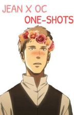Jean X OC | One Shots by WhalesHoldingHands