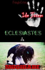 Eclesiastes da Mocidade by FabyInCristy