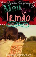 Meu Meio Irmão by Melissa_Rodrigues