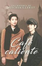 Café caliente || ChanBaek. by MitcheKiller117