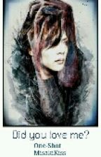 Did you love me? [TheGazettE] by MisakiKiss