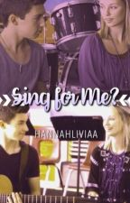 Sing for Me? // Milya by hannahliviaa