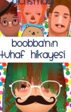 Boobba'nın Tuhaf Hikayesi by pichsmayl
