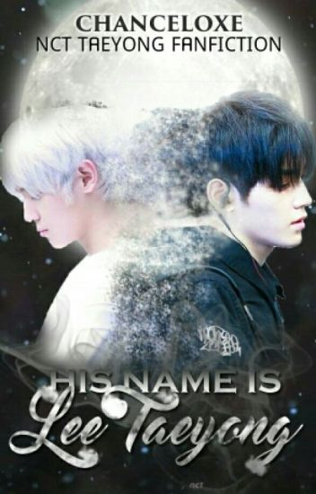 His Name Is Lee Taeyong [NCT Taeyong Fanfiction] - Double X