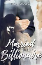 Married To The Billionaire [COMPLETED] ✓ by Miss_Terious02