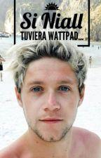 ★Si Niall tuviera Wattpad...➪ ❮ Z.H ❯ by Lyli_Sama