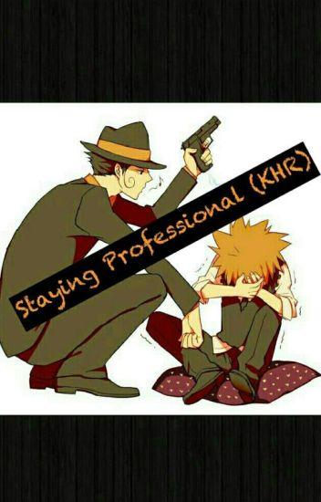 Staying Professional  (KHR)