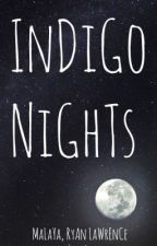 Indigo Nights by RyanLawrenceMalaya