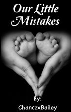 Our Little Mistakes  by macjr03