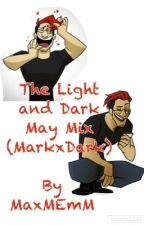 The Light and Dark May Mix (Dark x Mark) by MaxMEmM