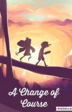A Change of Course ( Dipper x reader ) by reader100a