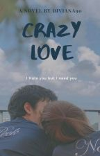 Crazy Love by diviana90