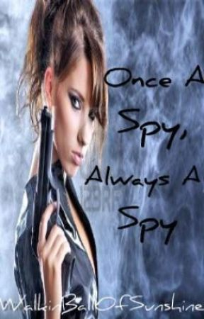 Once A Spy, Always A Spy by WalkinBallOfSunshine