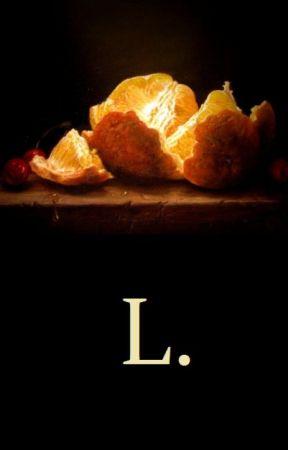 L. by SharpWhiteTeeth