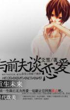 Hẹn hò với chồng cũ - Hào Tuyết by hanxiayue2012