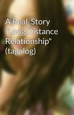 long distance relationship quotes tagalog 2012 election