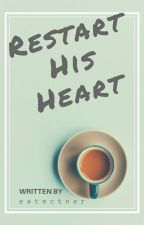Restart His Heart by eatectner