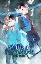 [BL] Reflejo Desconocido [COMPLETA] by AsukaYagami