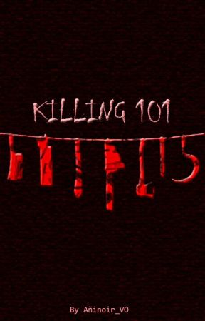 KILLING 101 by Remember_Aninoir
