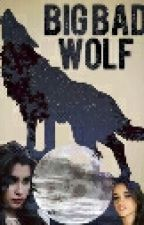 Big Bad Wolf by Emison_Camren13