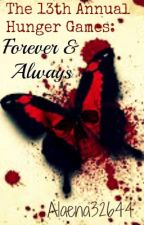 The 13th Annual Hunger Games: Forever & Always by Alaena32644