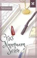 Cras Nunquam Scire by MistressPaw