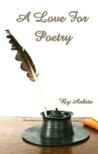 A Love for Poetry by AnkuGarg