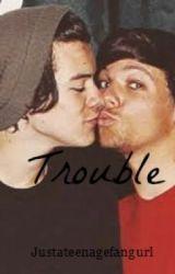 Trouble (Larry Stylinson) by itsamyidk