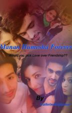 Manan Humesha forever by CathrineRajkumar
