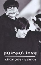 LS II: Painful Love by chanbaekiee6104