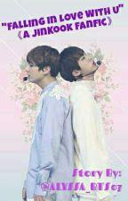 """""""Falling In Love With U"""" 《BTS JinKook FanFic》✔ by ALYSSA_BTS07"""
