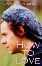 How to love | larrystylinson by mylittlehaxxa