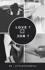 Love ? Job ? by LittleStaar144