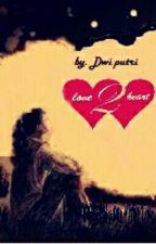 love 2 heart by Dwiput11