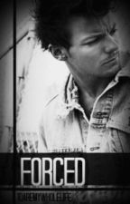 Forced (Louis Fanfiction) by 1DAreMyWholeLife