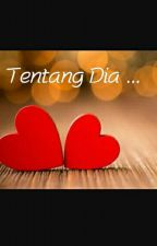 Tentang Dia ...  by alenthina