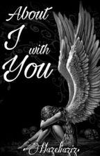 About I With You by Hazeliaziz