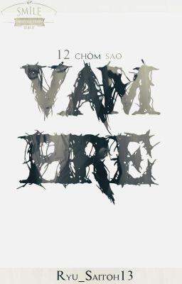 Đọc truyện [12 chòm sao ] Vampire