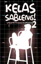 Kelas Sableng! 2 by oreologic