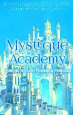 Mystique Academy:finding the lost powerful princess  by pinkuSann