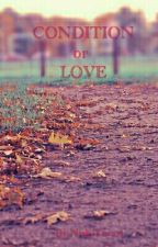 CONDITION OR LOVE by Nishu65