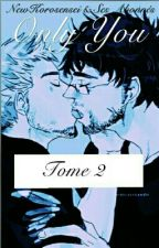 Only You... Tome 2 [ Matoine - Lemon - SLG - WTC - Yaoi ] by NewKorosensei