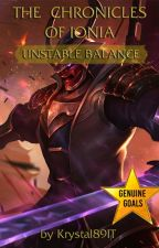 The Chronicles of Ionia - Unstable Balance by Krystal89IT