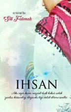 Ihsan by fhateiliya
