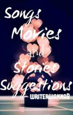 Songs, Movies and Stories Suggestions ★ by writerwannaB