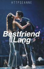 Best Friend Lang by shaiinaxx