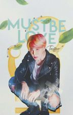 [✔]Must Be Love↭P.J.M↭ by _Taepung