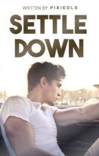 Settle Down by pixiedls